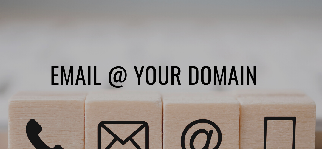 A Custom Email Address Using your Domain